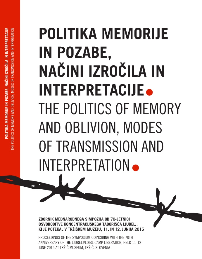 The politics of memory and oblivion, modes of transmission and interpretation